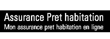 assurance pret habitation